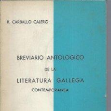 Libros de segunda mano: BREVARIO ANTOLÓGICO DE LA LITERATURA GALLEGA,PUBLICACIONES REAL ACADEMIA GALLEGA 1966, RÚSTICA. Lote 47468348