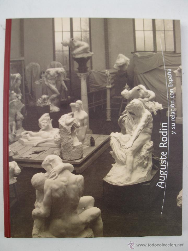 AUGUSTE RODIN Y SU RELACIÓN CON ESPAÑA - FUNDACIÓN LA CAIXA - AÑO 1996. (Libros de Segunda Mano - Bellas artes, ocio y coleccionismo - Otros)