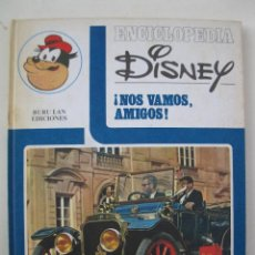 Libros de segunda mano: ENCICLOPEDIA DISNEY - ¡NOS VAMOS, AMIGOS! - WALT DISNEY - BURU LAN EDICIONES - AÑO 1972.. Lote 47472502