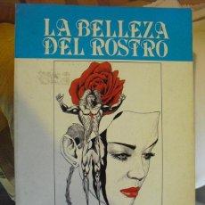 Libros de segunda mano: LA BELLEZA DEL ROSTRO COMO CONSEGUIRLA Y CONSERVARLA. Lote 47474448