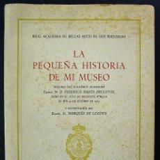 Libros de segunda mano: LA PEQUEÑA HISTORIA DE MI MUSEO. FEDERICO MARÉS DEULOVOL. 1965.. Lote 47488850