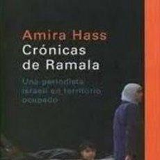 Libros de segunda mano: CRÓNICAS DE RAMALA. UNA PERIODISTA ISRAELÍ EN TERRITORIO OCUPADO. Lote 47509498