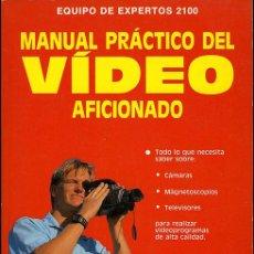 Libros de segunda mano: EQUIPO DE EXPERTOS 2100: MANUAL PRÁCTICO DEL VÍDEO AFICIONADO. Lote 47538448