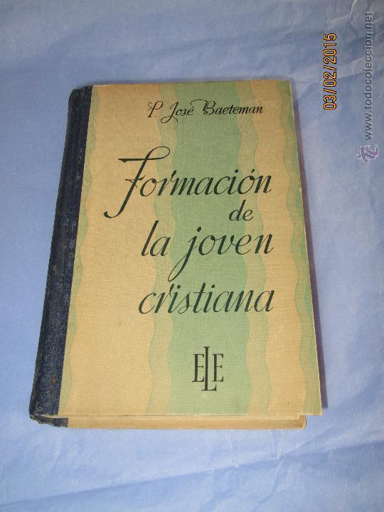 FORMACIÓN DE LA JOVEN CRISTIANA DE P. JOSÉ BAETEMAN MISIONERO APOSTÓLICO DEL AÑO 1942 (Libros de Segunda Mano - Literatura Infantil y Juvenil - Otros)