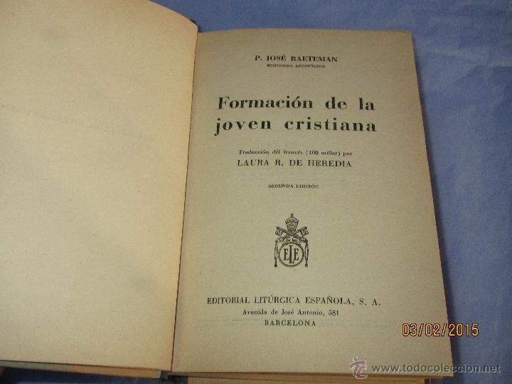 Libros de segunda mano: FORMACIÓN DE LA JOVEN CRISTIANA de P. José Baeteman Misionero Apostólico del año 1942 - Foto 3 - 47567636
