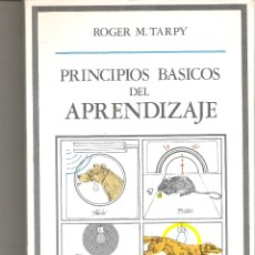 Libros de segunda mano: 1 LIBRO AÑO 1978 - PRINCIPIOS BASICOS DEL APRENDIZAJE - ( ROGER M. TARPY - EDITORIAL DEBATE ). Lote 47590574