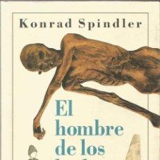 Libros de segunda mano: KONRAD SPINDLER. EL HOMBRE DE LOS HIELOS. GALAXIA GUTENBERG CIRCULO DE LECTORES. Lote 47592562