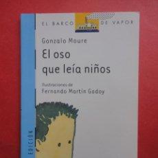 Libros de segunda mano: EL BARCO DE VAPOR Nº 96. EL OSO QUE LEÍA NIÑOS. GONZALO MOURE.. Lote 102301015