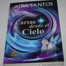 Libros de segunda mano: LIBRO, CARTAS DESDE EL CIELO, ALBA SANTOS, ENTRELINEAS EDITORES 2011. Lote 47593940