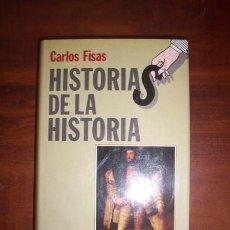 Libros de segunda mano: FISAS, CARLOS. HISTORIAS DE LA HISTORIA. Lote 47605198