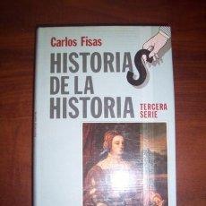 Libros de segunda mano: FISAS, CARLOS. HISTORIAS DE LA HISTORIA : TERCERA SERIE. Lote 263592380
