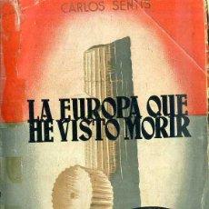 Libros de segunda mano: CARLOS SENTÍS : LA EUROPA QUE HE VISTO MORIR (ED. NACIONAL, 1942) CON AUTÓGRAFO DEL PERIODISTA. Lote 47609204