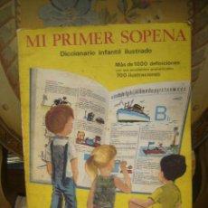 Libros de segunda mano: MI PRIMER SOPENA. DICCIONARIO INFANTIL ILUSTRADO. RAMON SOPENA, 1ª EDICION 1.967.. Lote 47635264