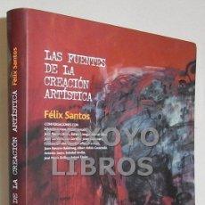 Libros de segunda mano: SANTOS, FÉLIX. LAS FUENTES DE LA CREACIÓN ARTÍSTICA. CONVERSACIONES CON EDUARDO ARROYO, MIQUEL BARCE. Lote 46322474