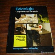 Libros de segunda mano: CEAC 1984. SIN USO. BRICOLAJE. CARPINTERIA Y CERRAJERIA. Lote 47675404