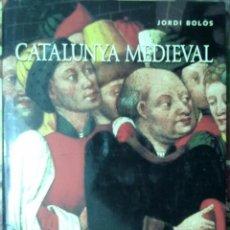 Libros de segunda mano: CATALUNYA MEDIEVAL. JORDI BOLOS. PORTIC 2000. HISTORIA EDAD MEDIA.. Lote 47690178