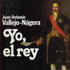 Libros de segunda mano: YO, EL REY . VALLEJO NÁJERA - PREMIO PLANETA 1985 - PLANETA 1986. Lote 47691354