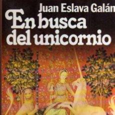 Libros de segunda mano: EN BUSCA DEL UNICORNIO - JUAN ESLAVA GALÁN - PREMIO PLANETA 1987 - PLANETA 1988. Lote 47691418