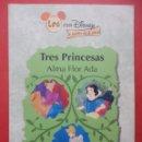 Libros de segunda mano: TRES PRINCESAS. ALMA FLOR ADA. Lote 47714223