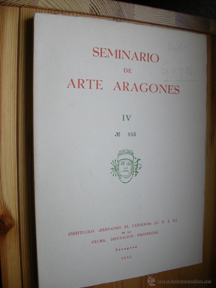 SEMINARIO DE ARTE ARAGONÉS Nº IV.INSTITUCIÓN FERNANDO EL CATOLICO.1952 (Libros de Segunda Mano - Bellas artes, ocio y coleccionismo - Otros)