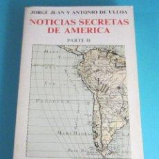 Libros de segunda mano: NOTICIAS SECRETAS DE AMERICA. PARTE II. JORGE JUAN Y ANTONIO ULLOA. Lote 47716025