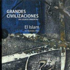 Libros de segunda mano: UN LEGADO INMORTAL . EL ISLAM - LA SUMISIÓN A ALÁ (GRANDES CIVILIZACIONES SIGNO, 2010). Lote 47737653