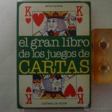 Libros de segunda mano: BENITO CAROBENE. EL GRAN LIBRO DE LOS JUEGOS DE CARTAS. DE VECHI. 1984.ILUSTRADO. Lote 47738966