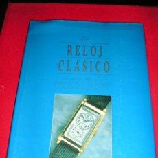 Libros de segunda mano: EL RELOJ CLASICO. Lote 47749763