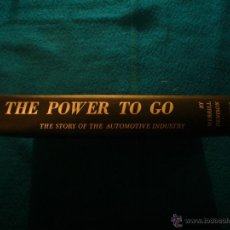 Libros de segunda mano: MERRILL DENISON: - THE POWER TO GO. THE STORY OF THE AUTOMOTIVE INDUSTRY - (NEW YORK, 1956). Lote 47772735