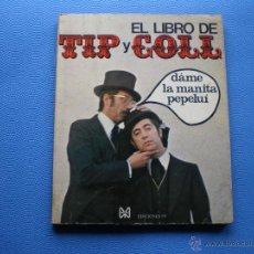 Libros de segunda mano: EDICIONES 99 EL LIBRO DE TIP Y COLL BLANCO Y NEGRO 1974 1º EDICION PDELUXE. Lote 47787413