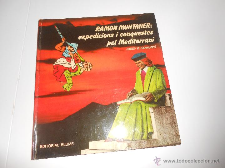 RAMON MUNTANER EXPEDICIONS I CONQUESTES DEL MEDITERRANI BARCELONA 1980 EDITORIAL BLUME (Libros de Segunda Mano - Historia - Otros)