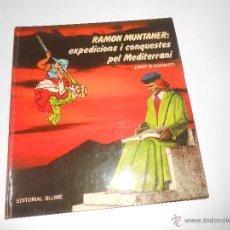 Libros de segunda mano: RAMON MUNTANER EXPEDICIONS I CONQUESTES DEL MEDITERRANI BARCELONA 1980 EDITORIAL BLUME. Lote 47671968