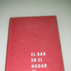 Libros de segunda mano: *EL BAR EN EL HOGAR*. MUEBLES BAR, PICK UPS Y TV. EN LOS AÑOS 1950S.. Lote 47807697