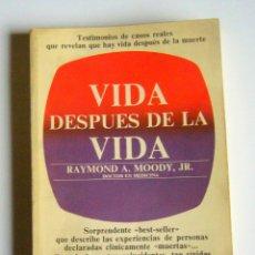 Libros de segunda mano: VIDA DESPUES DE LA VIDA - TESTIMONIOS DE CASOS REALES - RAYMOND A. MOODY, JR.. Lote 47809249