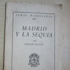Libros de segunda mano: MADRID Y LA SEQUÍA IGNACIO OLAGÜE TEMAS MADRILEÑOS XIV. Lote 47818112