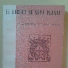 Libros de segunda mano: EL DECRET DE NOVA PLANTA - JOAQUIM DE CAMPS I ARBOIX. Lote 47825943