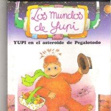 Libros de segunda mano: 1 LIBRO TAPA DURA - AÑO 1989 - LOS MUNDOS DE YUPI ( YUPI EN EL ASTEROIDE DE PEGALOTODO - EDELVIVES ). Lote 47841769