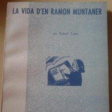 Libros de segunda mano: LA VIDA D'EN RAMON MUNTANER - RAFAEL TASIS . Lote 47842535