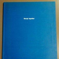 Libri di seconda mano: SERGI AGUILAR. FUNDACIÓ JOAN MIRÓ. 1991. CATALÀ. ESPAÑOL. ENGLISH. A COLOR Y DESPLEGABLES!. Lote 47842867