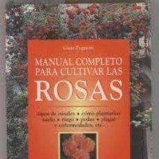 Libros de segunda mano: MANUAL COMPLETO PARA CULTIVAR LAS ROSAS, DE VECCHII, GINO PUGNETTI. Lote 47848977