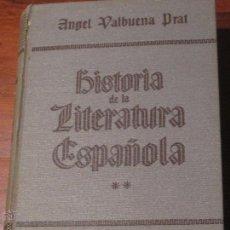 Libros de segunda mano: HISTORIA DE LA LITERATURA ESPAÑOLA TOMO II ÁNGEL VALBUENA PRAT EDIT GUSTAVO GILI AÑOS 70. Lote 47851541