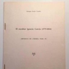 Libros de segunda mano: EL ESCULTOR IGNACIO GARCÍA (1775-1824). Lote 47889487