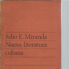 Libros de segunda mano: JULIO E.MIRANDA, NUEVA LITERATURA CUBANA, CUADERNOS TAURUS 109-110 MADRID 1971, RÚSTICA, 13X19CM. Lote 47895235