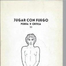 Libros de segunda mano: JUGAR CON FUEGO, POESÍA Y CRÍTICA XI 1980, GRÁFICA SUMMA OVIEDO, 80 PÁGS, RÚSTICA, 17 POR 24CM. Lote 47912690