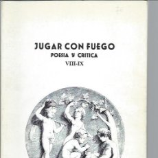 Libros de segunda mano: JUGAR CON FUEGO, POESÍA Y CRÍTICA VIII- IX 1979, GRÁFICA SUMMA OVIEDO,140 PÁGS, RÚSTICA, 17 POR 24CM. Lote 47912734