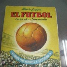 Libros de segunda mano: EL FUTBOL AUTOR MARIO ZAPPA. Lote 47520769