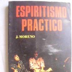 Libros de segunda mano: ESPIRITISMO PRÁCTICO. MORENO J.1981. Lote 47931770