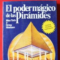 Libros de segunda mano: EL PODER MÁGICO DE LAS PIRÁMIDES - MAX TOTH - GREG NIELSEN - EDICIONES M.R.. Lote 263668830