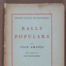 Libros de segunda mano: BALLS POPULARS. JOAN AMADES. Lote 47959806