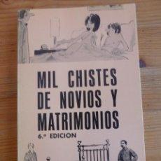 Libros de segunda mano: MIL CHISTES DE NOVIOS Y MATRIMONIOS. MADRID 1978 174 PAG. Lote 47963154
